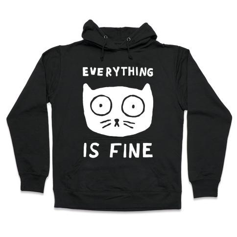 Everything Is Fine Cat Hooded Sweatshirt