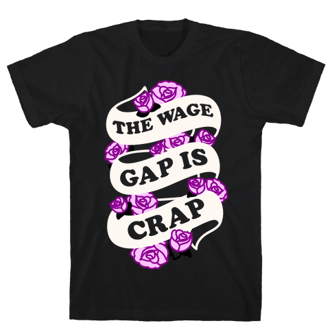 The Wage Gap Is Crap (White) Mens T-Shirt