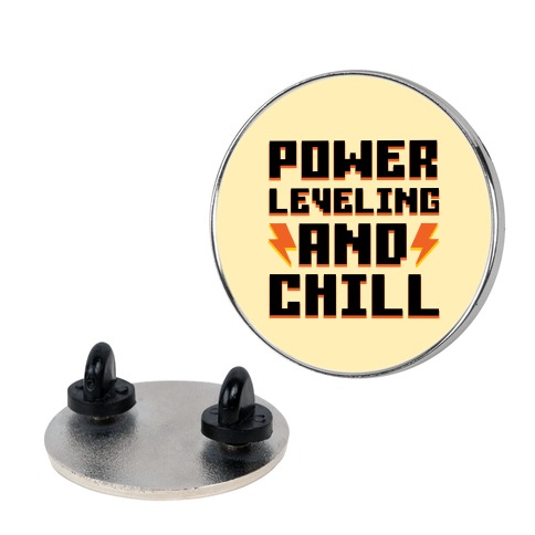 Power Leveling And Chill Pin