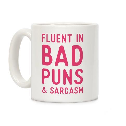 Fluent in Bad Puns and Sarcasm Coffee Mug
