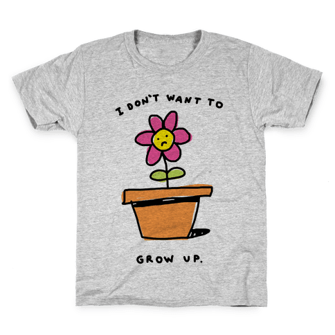 I Don't Want To Grow Up Kids T-Shirt
