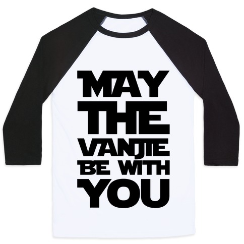 May The Vanjie Be With You Parody Baseball Tee