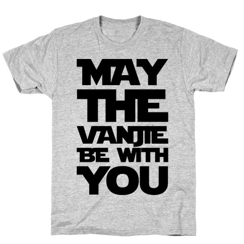 May The Vanjie Be With You Parody T-Shirt