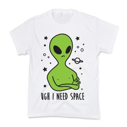 Ugh I Need Space Alien Kids T-Shirt