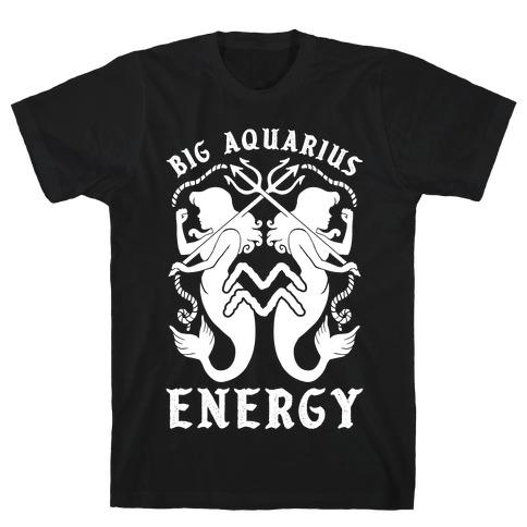 Big Aquarius Energy T-Shirt