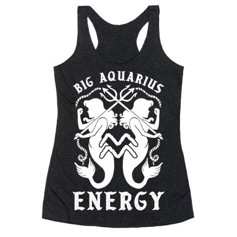Big Aquarius Energy Racerback Tank Top