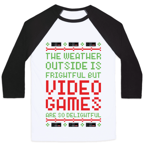 Video Games Are So Delightful Baseball Tee