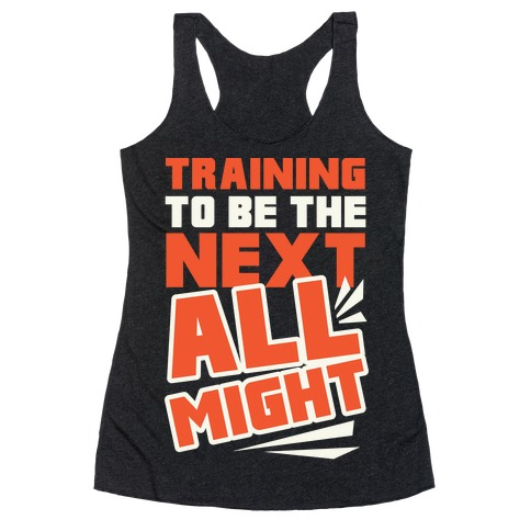 Training To Be The Next All Might Racerback Tank Top