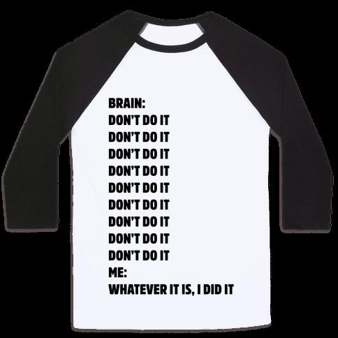 Don't Do It Meme  Baseball Tee