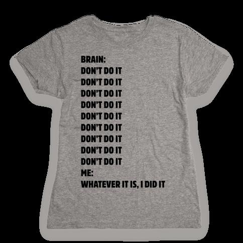 Don't Do It Meme  Womens T-Shirt