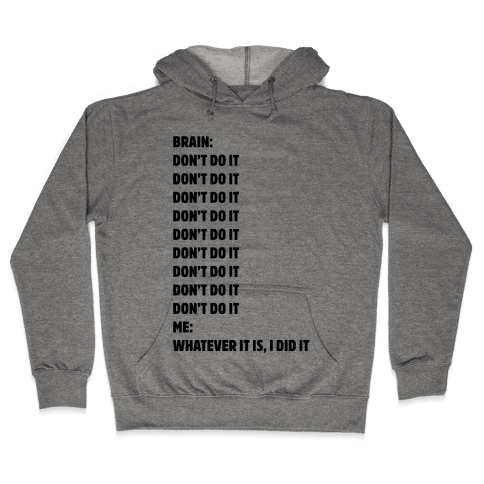 Don't Do It Meme  Hooded Sweatshirt