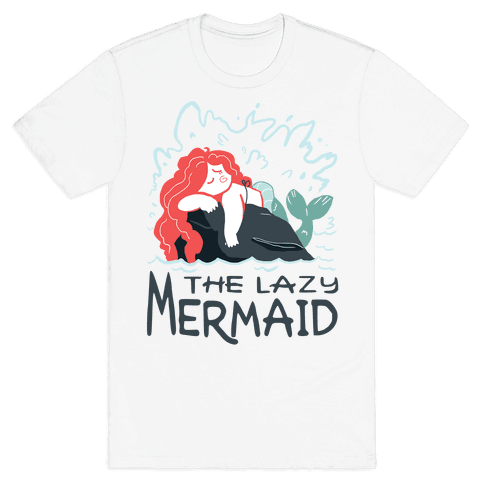 The Lazy Mermaid Mens/Unisex T-Shirt