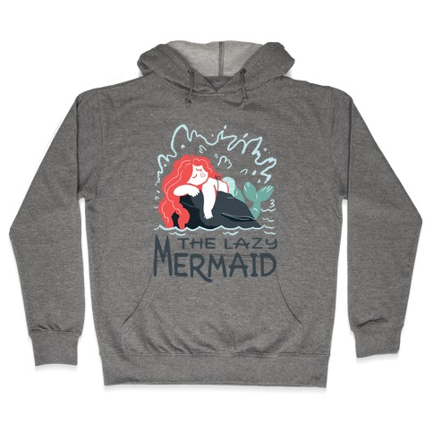 The Lazy Mermaid Hooded Sweatshirt