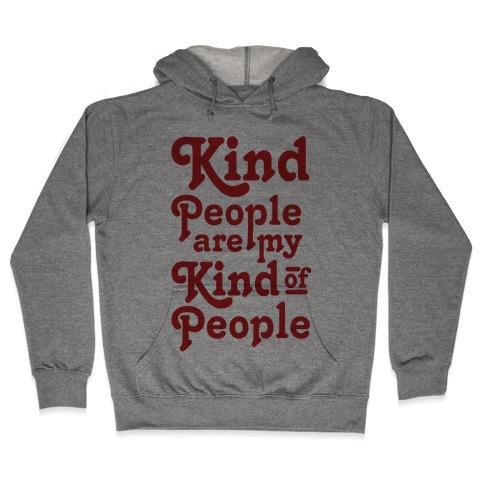 Kind People are My Kind of People Hooded Sweatshirt
