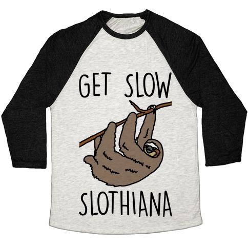 Get Slow Slothiana Parody Baseball Tee