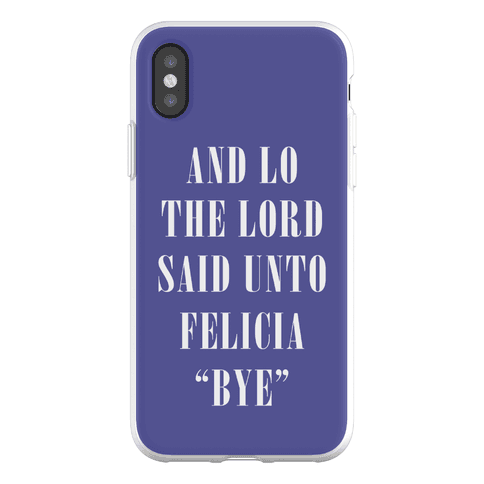 And Lo The Lord Said Unto Felicia Phone Flexi-Case