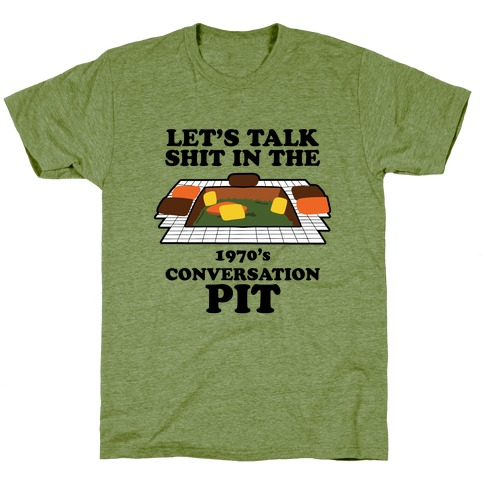 Let's Talk Shit in the 1970's Conversation Pit T-Shirt
