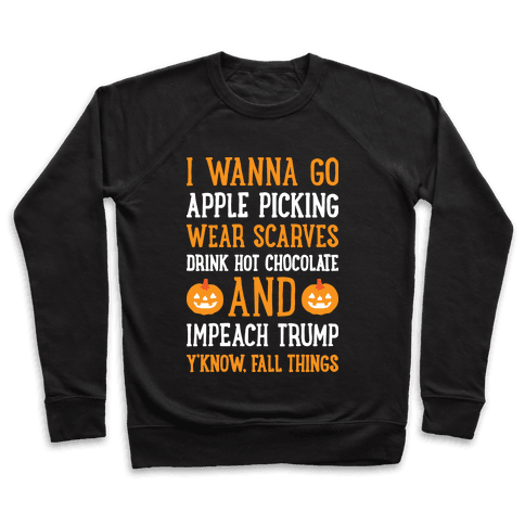 Fall Things Impeach Trump Joke Pullover
