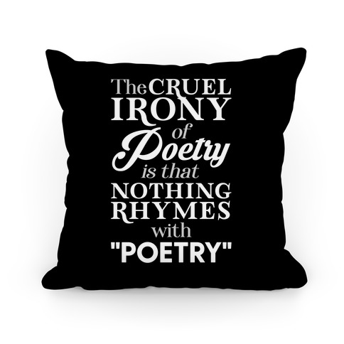 Nothing Rhymes With Poetry Pillow