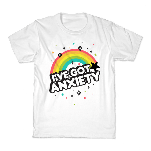 I've Got Anxiety Rainbow Kids T-Shirt