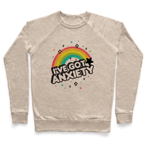 I've Got Anxiety Rainbow Pullover