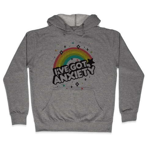 I've Got Anxiety Rainbow Hooded Sweatshirt