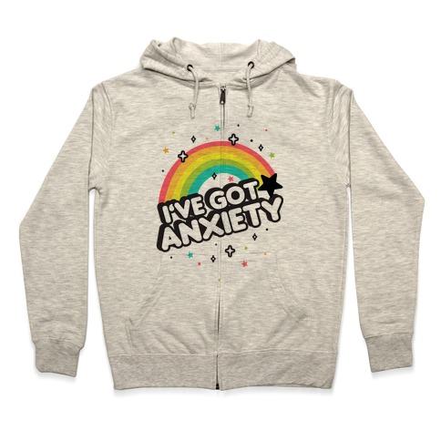 I've Got Anxiety Rainbow Zip Hoodie