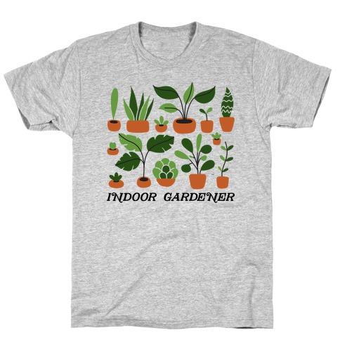 Indoor Gardener T-Shirt