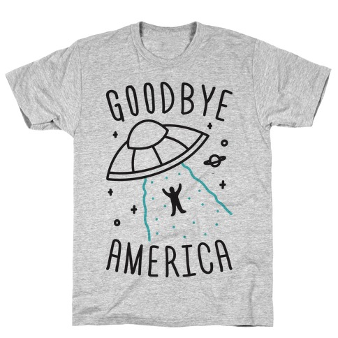 Goodbye America T-Shirt