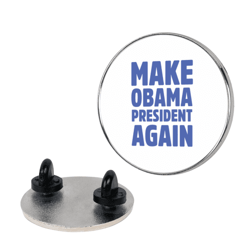 Make Obama President Again pin