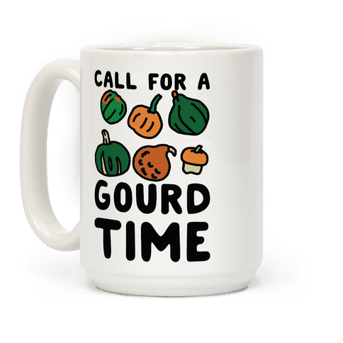 Call for a Gourd Time Coffee Mug