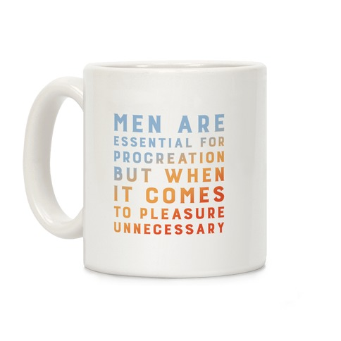 Men Aren't Necessary Quote Coffee Mug