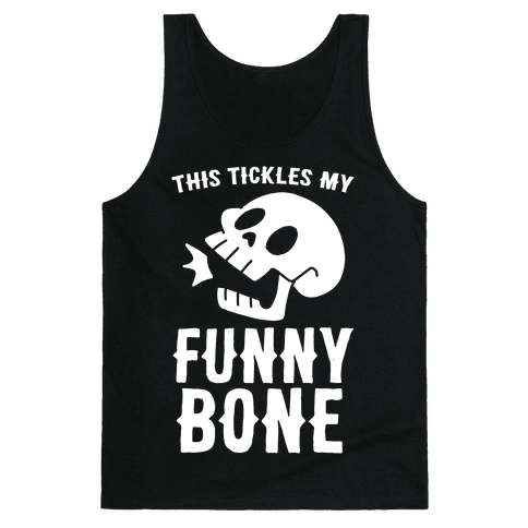 This Tickles My Funny Bone Tank Top