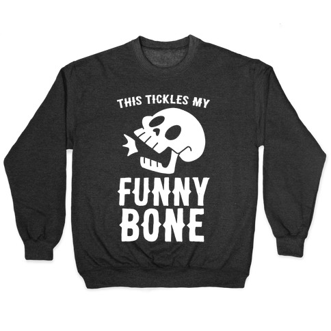 This Tickles My Funny Bone Pullover