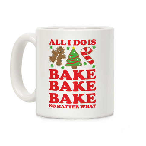 All I Do is Bake Coffee Mug