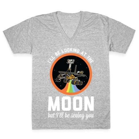 I'll Be Looking At The Moon But I'll Be Seeing You Oppy V-Neck Tee Shirt