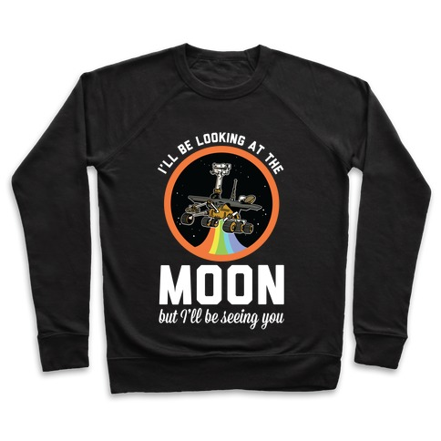 I'll Be Looking At The Moon But I'll Be Seeing You Oppy Pullover
