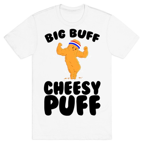 Big Buff Cheesy Puff T-Shirt