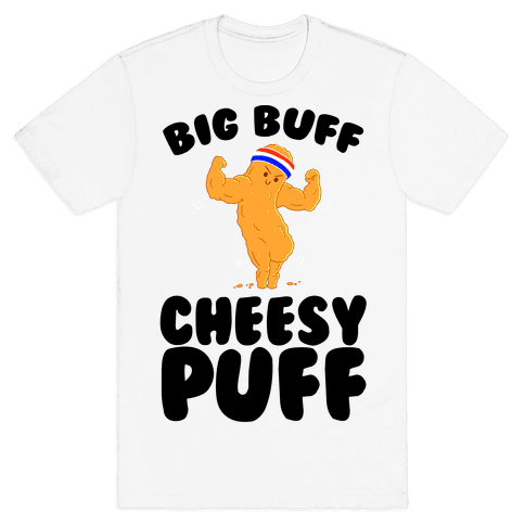 Big Buff Cheesy Puff Mens/Unisex T-Shirt