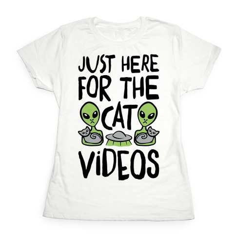 I'm Just Here For The Cat Videos Womens T-Shirt