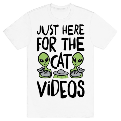I'm Just Here For The Cat Videos T-Shirt