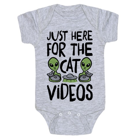 I'm Just Here For The Cat Videos Baby Onesy
