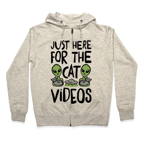 I'm Just Here For The Cat Videos Zip Hoodie