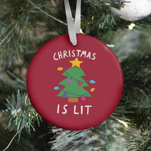 Christmas Is Lit  Ornament
