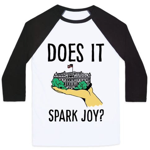 Does The White House Spark Joy Baseball Tee