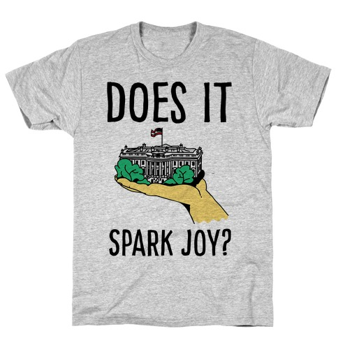 Does The White House Spark Joy T-Shirt