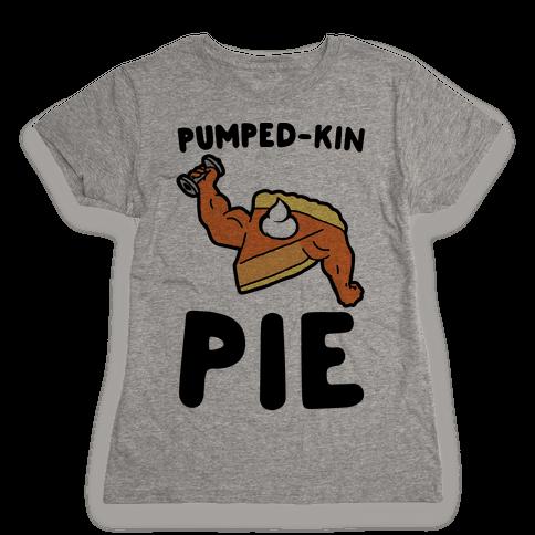 Pumped-kin Pie Womens T-Shirt