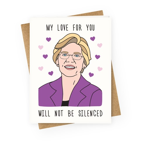 My Love For You Will Not Be Silenced - Liz Warren Greeting Card