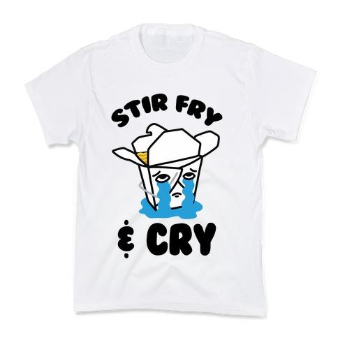 Stir Fry & Cry Kids T-Shirt