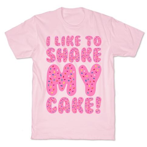 I Like To Shake My Cake White Print T-Shirt